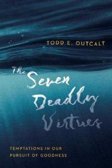 The Seven Deadly Virtues av Todd Outcalt (Heftet)