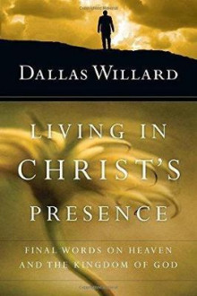 Living in Christ's Presence av Dallas Willard (Heftet)
