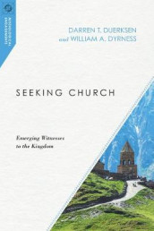 Seeking Church av Darren T. Duerksen og William A. Dyrness (Heftet)