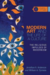 Modern Art and the Life of a Culture av Jonathan A. Anderson og William A. Dyrness (Heftet)
