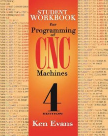Student Workbook for Programming of CNC Machines av Ken Evans (Heftet)