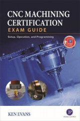Omslag - CNC Machining Certification Exam Guide: Operation, Setup, and Programming