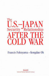 The U.S.-Japan Security Relationship After the Cold War av Francis Fukuyama og Kongdan Oh (Heftet)