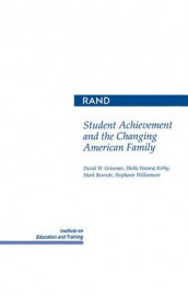 Student Achievement and the Changing American Family av Mark Berends, David W. Grissmer, Sheila Nataraj Kirby og Stephanie Williamson (Heftet)