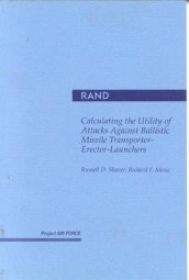 Calculating the Utility of Attacks against Ballistic Missile Transporter-Erector-Launchers av Richard Mesic og R. D Shaver (Heftet)