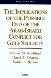 The Implications of the Possible End of the Arab-Israeli Conflict for Gulf Security av Daniel Byman, Zalmay Khalilzad og David A. Shlapak (Heftet)