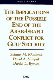 The Implications of the Possible End of the Arab-Israeli Conflict for Gulf Security av Zalmay Khalilzad, David A. Shlapak og Daniel Byman (Heftet)
