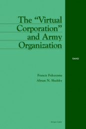 "The ""Virtual Corporation"" and Army Organization av Francis Fukuyama og Abram N. Shulsky (Heftet)"