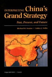 Interpreting China's Grand Strategy av Michael D. Swaine og Ashley J. Tellis (Heftet)