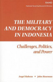 The Military and Democracy in Indonesia av John Haseman og Angel Rabasa (Heftet)