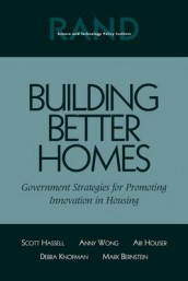 Building Better Homes av Mark Bernstein, Scott Hassell, Ari Houser, Debra Knopman og Anny Wong (Heftet)