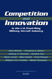 Competition and Innovation in the U.S. Fixed-Wing Military Aircraft Industry av John Birkler, Anthony G Bower, Jeffrey A. Drezner, Gordon Lee, Mark Lorell, Giles K. Smith, Fred Timson og William P.G. Trimble (Heftet)