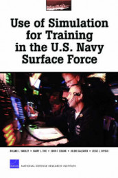 Use of Simulation for Training in the U.S. Navy Surface Force: MR-1770-NAVY av Jolene Galegher, John F. Schank, Harry J. Thie, Roland Yardley og etc. (Heftet)