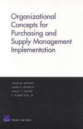 Organizational Concepts for Purchasing and Supply Management Implementation 2004 av James A. Leftwich, Lynne M. Leftwich, Nancy Y. Moore og C.Robert Roll (Heftet)