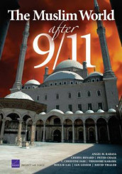 The Muslim World After 9/11 av Cheryl Benard, Peter Chalk, Christine Fair, Theodore Karasik, Rollie Lal, Ian O. Lesser, Angel Rabasa og David Thaler (Innbundet)