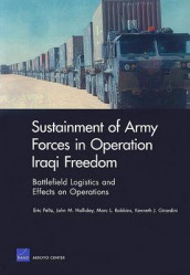 Sustainment of Army Forces in Operation Iraqi Freedom av Kenneth J. Girardini, John Halliday, Eric Peltz og Marc L. Robbins (Heftet)