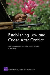Establishing Law and Order After Conflict av Seth G. Jones, Andrew Rathmell, K.Jack Riley og Jeremy M. Wilson (Heftet)