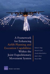 A Framework for Enhancing Airlift Planning and Execution Capabilities within the Joint Expeditionary Movement System av John G. Drew, Kristin F. Lynch, Patrick Mills, Charles Robert Roll og Robert S. Tripp (Heftet)