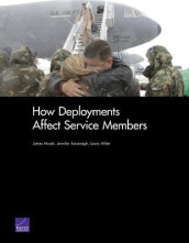 How Deployments Affect Service Members av James Hosek (Heftet)