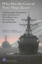 Why Has the Cost of Navy Ships Risen? av Mark V Arena, Irv Blickstein, Clifford A Grammich og Obaid Younossi (Heftet)