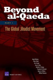Beyond Al-Qaeda: Global Jihadist Movement Pt. 1 av Angel Rabasa (Heftet)