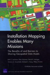 Installation Mapping Enables Many Missions av David R Frelinger, Victoria A Greenfield, Beth E Lachman, Peter Schirmer og Michael S Tseng (Heftet)