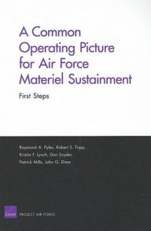 A Common Operating Picture for Air Force Materiel Sustainment av Raymond A. Pyles, Robert S. Tripp, Kristin F. Lynch, Don Snyder, Patrick Mills og John G. Drew (Heftet)