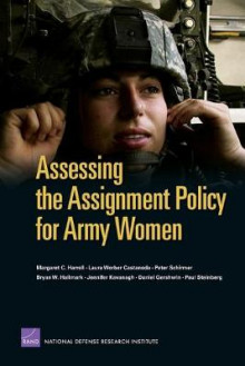 Assessing the Assignment Policy for Army Women av Margaret C Harrell (Heftet)