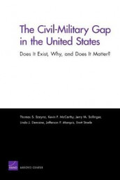 The Civil-Military Gap in the United States: Does it Exist, Why, and Does it Matter? av Linda J. Demaine, Jefferson P. Marquis, Kevin F. McCarthy, Jerry M. Sollinger og Thomas S. Szayna (Heftet)