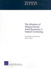 The Utilization of Women-Owned Small Businesses in Federal Contracting av Nancy Y. Moore, Nancy Nicosia og Elaine Reardon (Heftet)