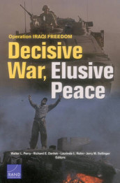 Operation Iraqi Freedom av Richard E. Darilek, Walter L. Perry, Laurinda L. Rohn og Jerry M. Sollinger (Heftet)