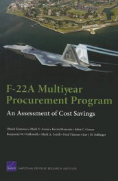 F-22a Multiyear Procurement Program: an Assessment of Cost Savings av Mark V. Arena, Kevin Brancato, Benjamin W. Goldsmith, John C. Graser og Obaid Younossi (Heftet)