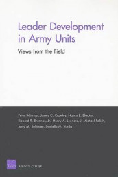 Leader Development in Army Units av Nancy E. Blacker, Richard R. Brennan, James C. Crowley, Henry A. Leonard, J.Michael Polich, Peter Schirmer, Jerry M. Sollinger og Danielle M. Varda (Heftet)