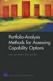 Portfolio-analysis Methods for Assessing Capability Options av Justin Beck, Paul K. Davis og Russell D. Shaver (Heftet)
