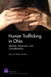Human Trafficking in Ohio: Markets, Responses, and Considerations av Erin Dalton og Jeremy M. Wilson (Heftet)