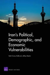 Iran's Political, Demographic, and Economic Vulnerabilities av Keith Crane, Rollie Lal og Jeffrey Martini (Heftet)