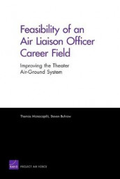 Feasibility of an Air Liaison Officer Career Field av Steven Buhrow og Thomas Manacapilli (Heftet)