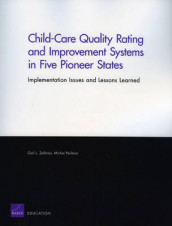 Child-care Quality Rating and Improvement Systems in Five Pioneer States av Michal Perlman og Gail L. Zellman (Heftet)