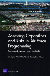 Assessing Capabilities and Risks in Air Force Programming av Brent D Fulton, Patrick Mills, Adam C Resnick og Don Snyder (Heftet)