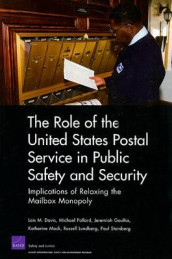 The Role of the United States Postal Service in Public Safety and Security av Lois M Davis, Jeremiah Goulka, Russell Lundberg, Dr Katherine Mack og Michael Pollard (Heftet)