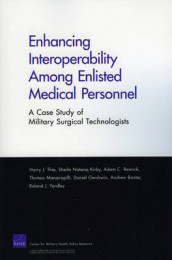 Enhancing Interoperability Among Enlisted Medical Personnel av Daniel Gershwin, Sheila Nataraj Kirby, Thomas Manacapilli, Adam C Rresnick og Harry J Thie (Heftet)