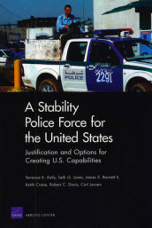 A Stability Police Force for the United States av Terrence K Kelly (Heftet)