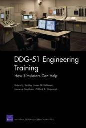 DDG-51 Engineering Training av Clifford A Grammich, James G Kallimani, Laurence Smallman og Roland J Yardley (Heftet)