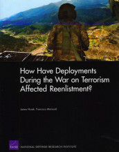 How Have Deployments During the War on Terrorism Affected Reenlistment? av James Hosek og Francisco Martorell (Heftet)
