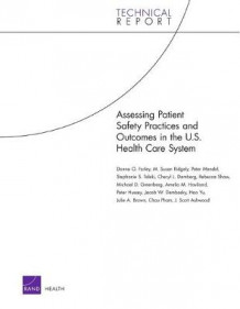 Assessing Patient Safety Practices and Outcomes in the U.S. Health Care System av Donna O. Farley, Susan M. Ridgely, Peter Mendel, Stephanie S. Teleki og Cheryl L. Damberg (Heftet)