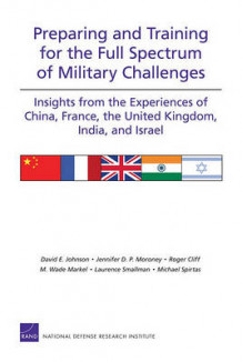 Preparing and Training for the Full Spectrum of Military Challenges av David E. Johnson, Jennifer D. P. Moroney, Roger Cliff, M. Wade Markel, Laurence Smallman og Michael Spirtas (Heftet)
