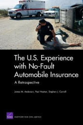 The U.S. Experience with No-Fault Automobile Insurance av James M. Anderson, Stephen J. Carroll og Paul Heaton (Heftet)
