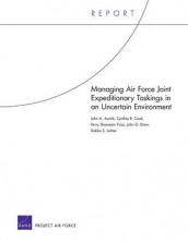 Managing Air Force Joint Expeditionary Taskings in an Uncertain Environment av John A. Ausink, Cynthia R. Cook, John G. Drew, Perry Shameen Firoz og Dahlia S. Lichter (Heftet)