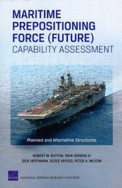 Maritime Prepositioning Force (Future) Capability Assessment av Robert W. Button, John Gordon, Dick Hoffmann, Jessie Riposo og Peter A. Wilson (Heftet)