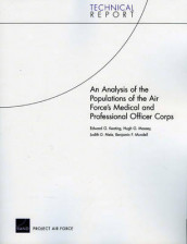 An Analysis of the Populations of the Air Force's Medical and Professional Officer Corps av Edward G. Keating, Hugh G. Massey, Judith D. Mele og Benjamin F. Mundell (Heftet)